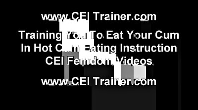 Cum eating, Cum eating instructions, Instruction, Own cum, Eat own cum